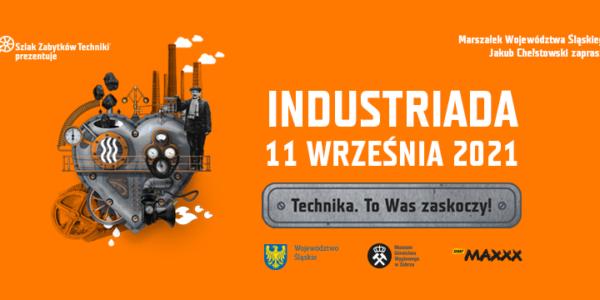 Już w najbliższą sobotę – Industriada 2021